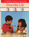 A Childs First Library of Learning - Everday Life (Time Life Books)  SOLD